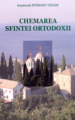 Chemarea Sfintei Ortodoxii - Parintele Petroniu Tanase