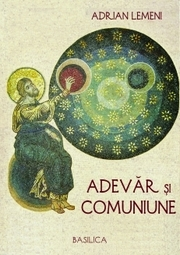 Adevar si comuniune - Adrian Lemeni