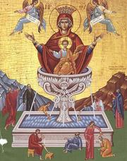 Izvorul Tamaduirii, sarbatoare inchinata lui Hristos si Maicii Sale