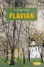 Ortodoxia autentica redata in romanul Flavian